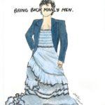 Bring Back Manly Men.